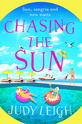 Chasing the Sun: The brand new fun summer read from bestseller Judy Leigh by [Judy Leigh]