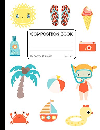 Summer Composition Notebook: College Ruled Book with Fun Beach and Vacation Illustrations of Ice Cream, Palm and Flip Flops, Soft Cover Journal Diary ... pages, 7.44