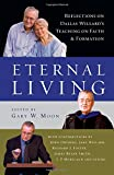Eternal Living: Reflections on Dallas Willard's Teaching on Faith and Formation