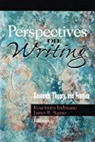 Perspectives on Writing: Research, Theory, and Practice