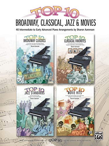 Top 10 Broadway, Classical, Jazz & Movies: 40 Intermediate to Early Advanced Piano Arrangements (Top 10 Series)