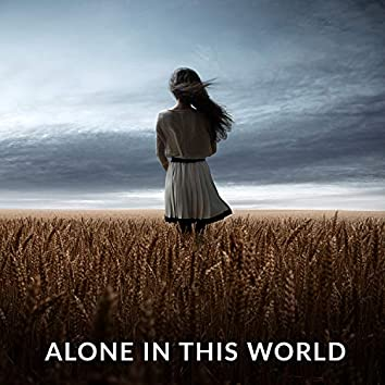 Alone In This World