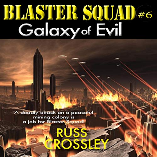 Blaster Squad #6: Galaxy of Evil audiobook cover art