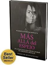 MÁS ALLÁ DEL ESPEJO: LA LUCHA DE MI SER POR RECUPERAR MI...