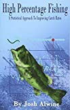 High Percentage Fishing A Statistical Approach To Improving Catch Rates by Josh Alwine - Top 10 Fishing Books To Read This Winter