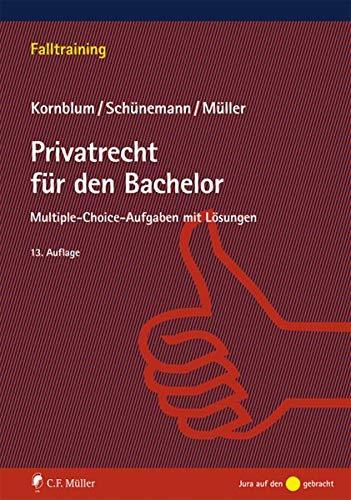 Privatrecht für den Bachelor: Multiple-choice-Aufgaben mit Lösungen (Falltraining)