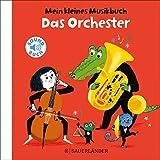 Mein kleines Musikbuch – Das Orchester: (Soundbuch)