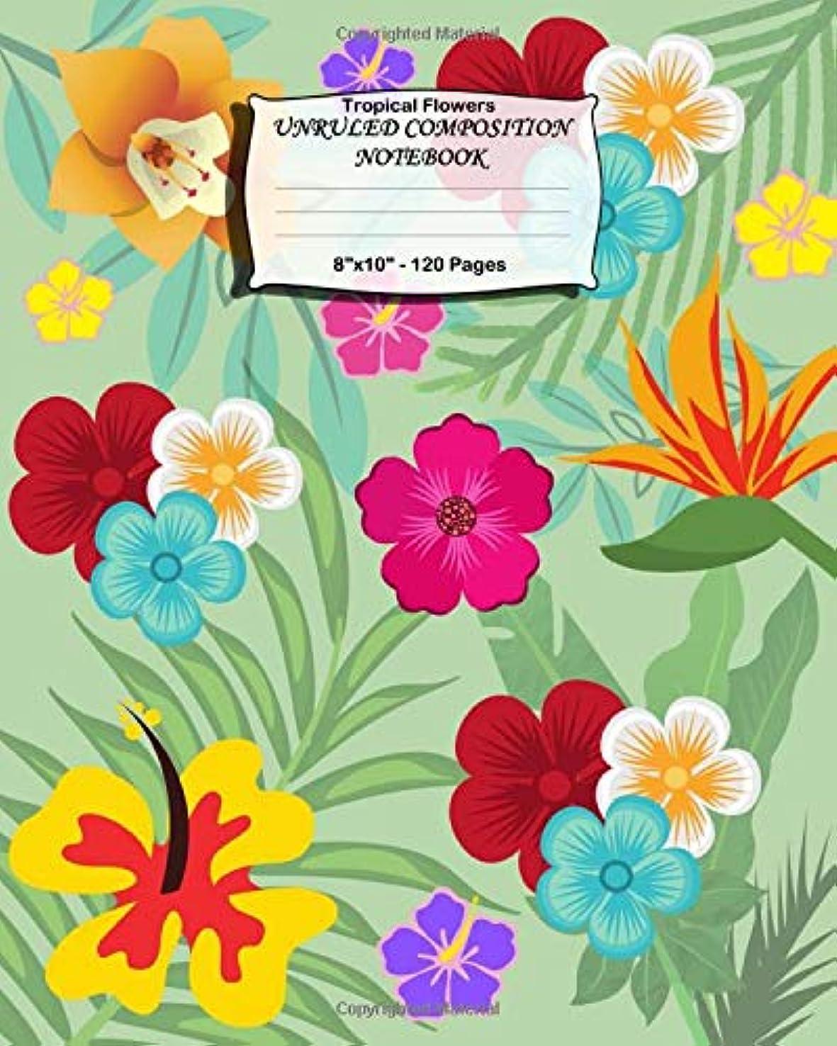 最大限パン羊Tropical Flowers Unruled Composition Notebook: Blank Notebook For Flower Lovers. Suitable For Women And Girls. Tropical Flowers And Leaves Cover.
