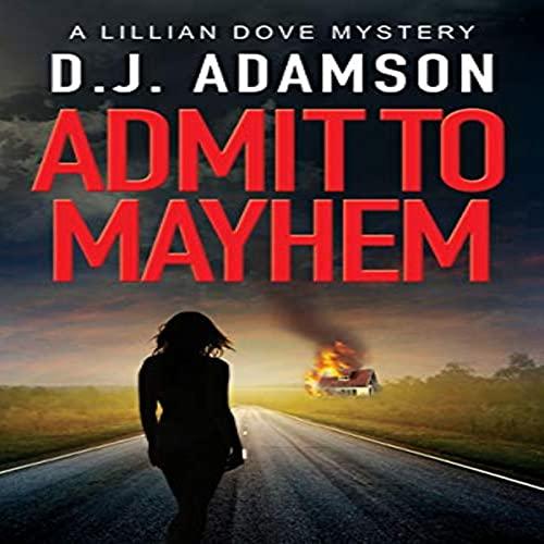 Admit to Mayhem Audiobook By D. J. Adamson cover art