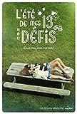 L'été de mes 13 défis (Littérature ado) (French Edition)