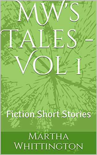 MW's Tales - Vol 1: Fiction Short Stories (English Edition)