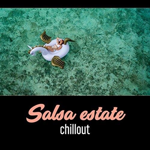 Salsa estate chillout – Top latino musica, Beach party, Latino pieno di emozioni calde, Rilassarsi nella piscina