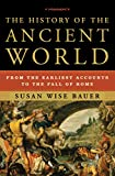 History of the Ancient World: From the Earliest Accounts to the Fall of Rome