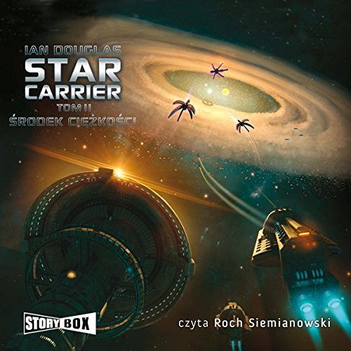 Srodek ciezkosci     Star Carrier 2              By:                                                                                                                                 Ian Douglas                               Narrated by:                                                                                                                                 Roch Siemianowski                      Length: 12 hrs and 41 mins     Not rated yet     Overall 0.0