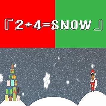 [2+4=Snow]