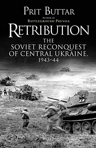 Image of Retribution: The Soviet Reconquest of Central Ukraine, 1943