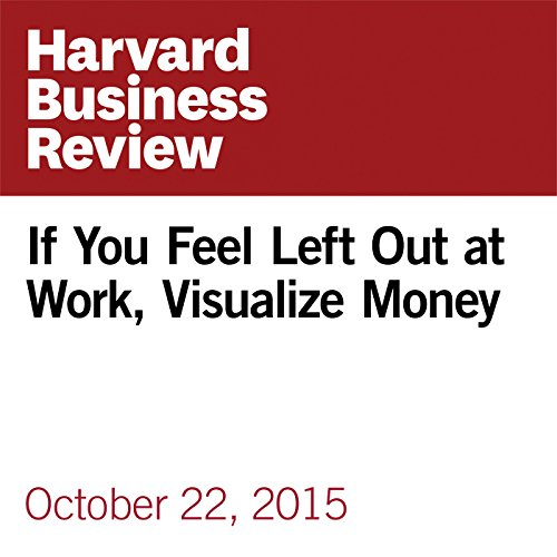 If You Feel Left Out at Work, Visualize Money copertina