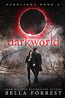 Darklight 3: Darkworld by [Bella Forrest]