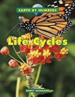Life Cycles (Earth by Numbers)