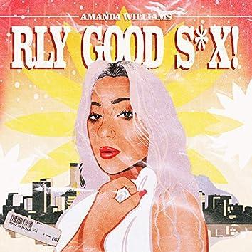 RLY GOOD S*X!