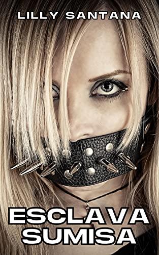 Esclava Sumisa de Lilly Santana