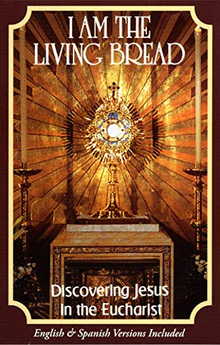 I Am the Living Bread: Discovering Jesus in the Eucharist [VHS]