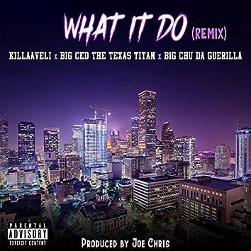 What It Do (feat. Killaaveli, Big Chu Da Guerilla & Big Ced)