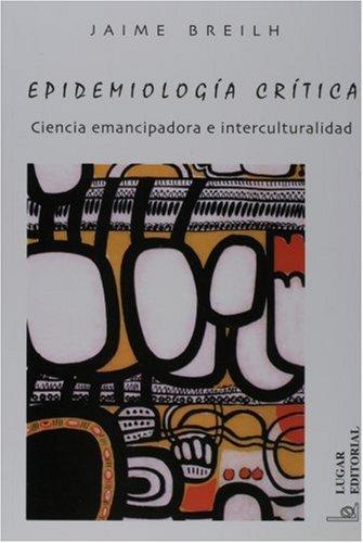 Epidemiologia Critica (Coleccion Salud Colectiva) (Spanish Edition)