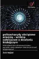 polisacharydy obciążone miedzią - wlókna celulozowe o dzialaniu biobójczym