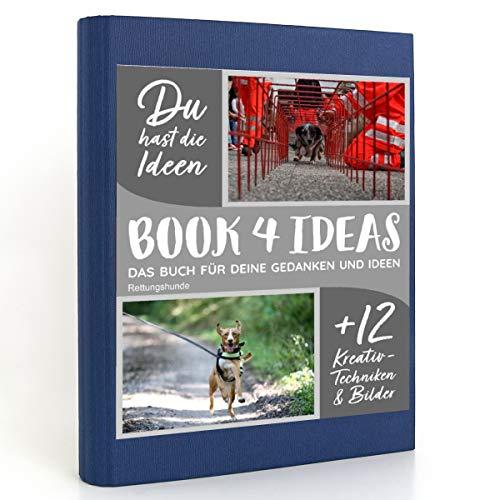 BOOK 4 IDEAS modern | Rettungshunde, Notizbuch, Bullet Journal mit Kreativitätstechniken und Bildern, DIN A5