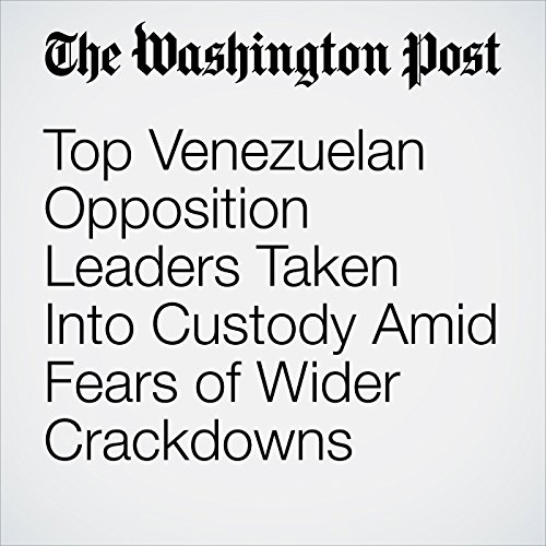 Top Venezuelan Opposition Leaders Taken Into Custody Amid Fears of Wider Crackdowns copertina