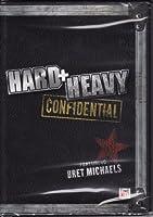 Hard + Heavy: Confidential
