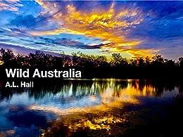 Wild Australia by [Amber Hall]