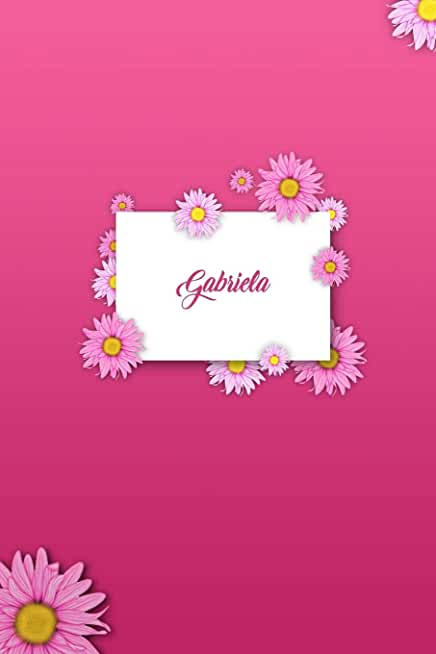 Gabriela: Matte Softcover Paperback, 6 x 9 Inch Personalized Notebook Journal With 120 Blank Lined Pages Gift For Girls Teens Women