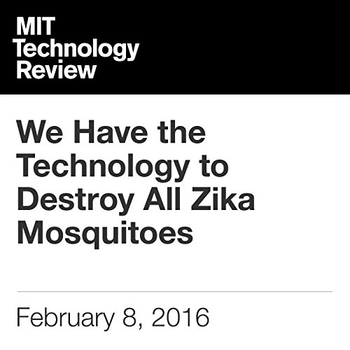 We Have the Technology to Destroy All Zika Mosquitoes cover art