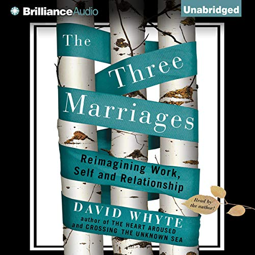 The Three Marriages Audiobook By David Whyte cover art