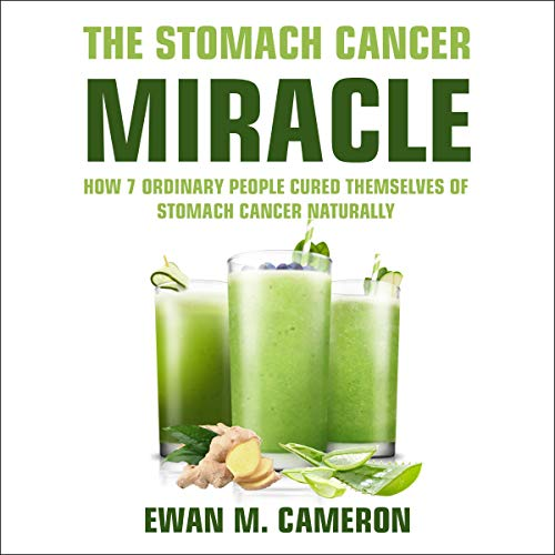 The Stomach Cancer Miracle audiobook cover art