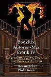 BookRix Autoren-Mix Erotik IV: Leseproben, Storys, Gedichte von BookRix Autoren