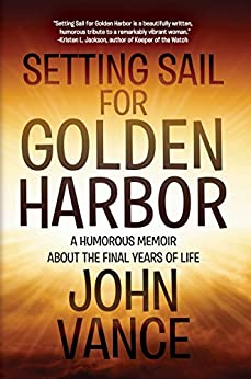 Setting Sail For Golden Harbor by John Vance ebook deal