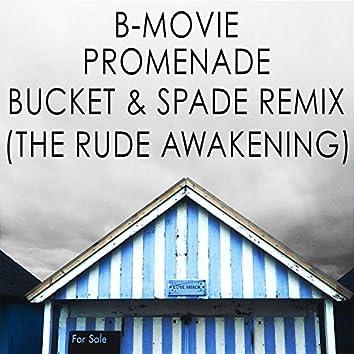 Promenade (The Rude Awakening) [The Bucket & Spade Remix]