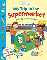 My Trip to the Supermarket Activity and Sticker Book (Activity Books)