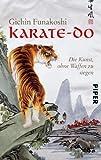 Karate-do: Die Kunst, ohne Waffen zu siegen (Piper Taschenbuch, Band 24920) - Gichin Funakoshi