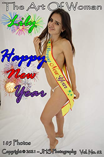 The Art Of Woman - Lily - Happy New Year: Lily: Hot & Sexy, Naughty Coed (JHS Photography Book 82) (English Edition)