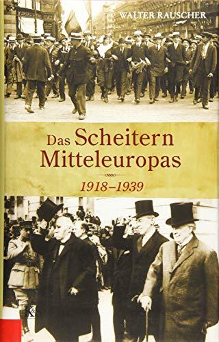 Buchseite und Rezensionen zu 'Das Scheitern Mitteleuropas 1918-1939' von Rauscher, Walter