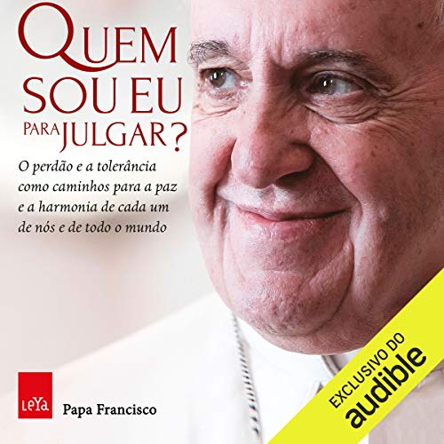 Quem sou eu para julgar? [Who Am I to Judge?]                   By:                                                                                                                                 Papa Francisco                               Narrated by:                                                                                                                                 Silvio Jr.                      Length: 6 hrs and 11 mins     Not rated yet     Overall 0.0