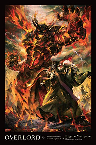 Overlord, Vol. 13 (light novel): The Paladin of the Sacred Kingdom Part II (English Edition)
