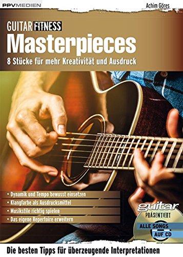 Guitar Fitness Masterpieces: 8 Stücke für mehr Kreativität und Ausdruck (Fitnessreihe)