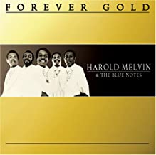 Forever Gold: Harold Melvin & The Blue Notes