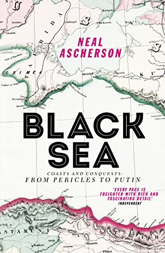 Black Sea: Coasts and Conquests: From Pericles to Putin (English Edition)