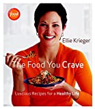 The Food You Crave - by Ellie Krieger